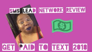 SMS Lead Network Review | Get Paid to Text 2018