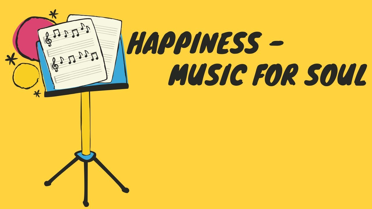 Happiness Music For Happy Soul No Copyright Music Free Download Safe Music Youtube