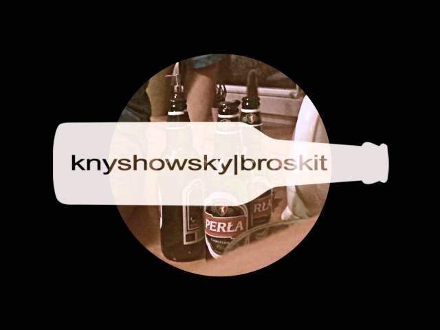 knyshowsky - broskit [kixnare instrumental]
