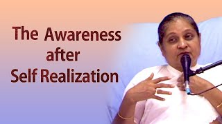 The Awareness after Self Realization