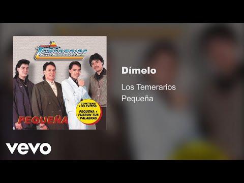 Los Temerarios - Dímelo (Audio)