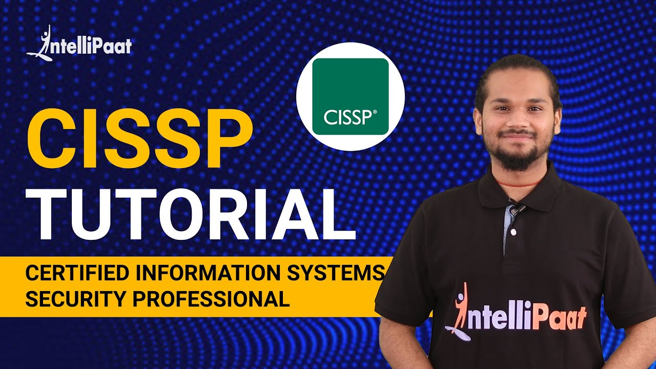CISSP Tutorial | Cyber Security Courses | CISSP Tutorial for Beginners | Intellipaat