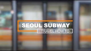 Travel Korea: Seoul Subway