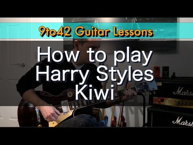How To Play Harry Styles Kiwi Guitar Lesson Tutorial Really Learn