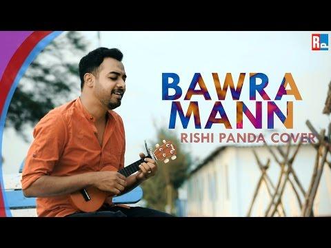 BAWRA MANN | JOLLY LLB 2 | RISHI PANDA UKULELE COVER