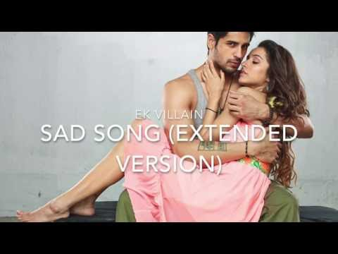 ek villain sad song extended