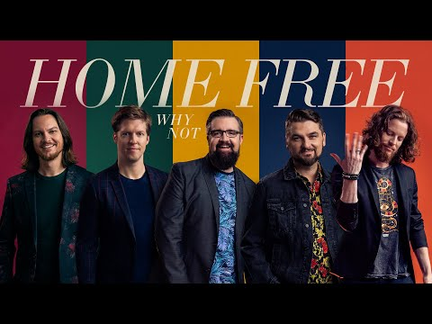 Home Free – Why Not