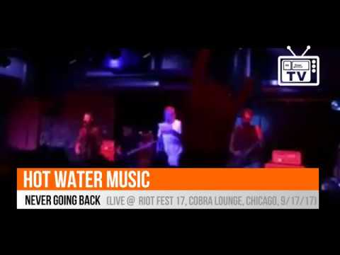 Hot Water Music - Never Going Back (Live @ Riot Fest 2017, Cobra Lounge, Chicago, 9/17/17)