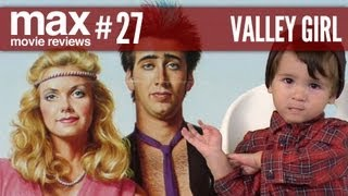 Valley Girl (Movie Review) - Max Movie Reviews #26 ft Hipster Baby (Cult Classic)