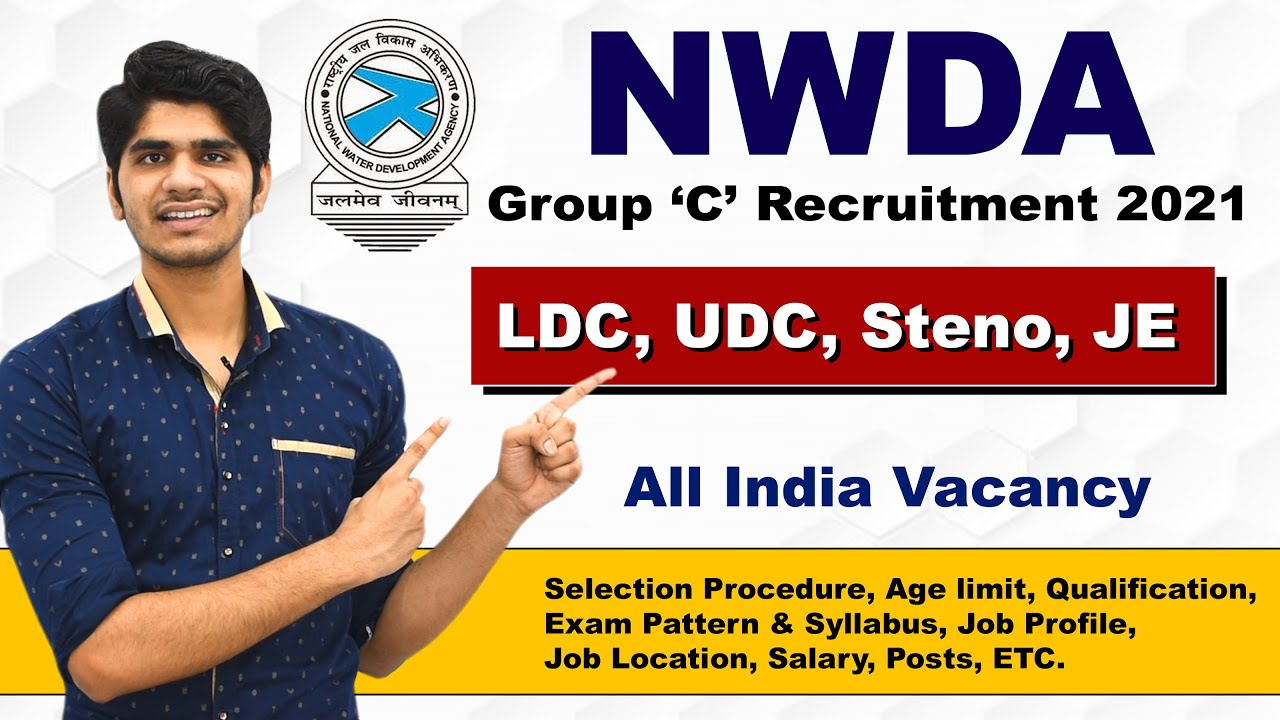 NWDA Various Post Recruitment 2021 | LDC, UDC, Steno, JE | Group C Posts | Full Details