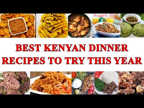 Best dinner recipes from Kenya, amazing easy food recipes.