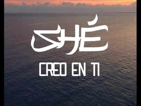 SHÉ - CREO EN TI (Videoclip Oficial)
