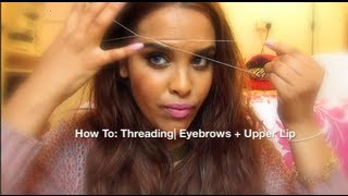 How To Thread| Eyebrows + Upper Lip