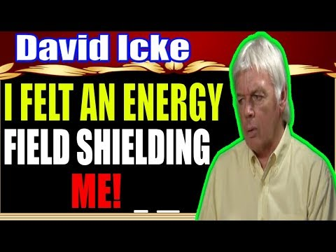 David Icke ✪ I Felt An Energy Field Shielding Me!!![HOT NEW]