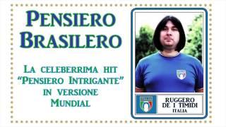 Video Ruggero de I Timidi - Pensiero Brasilero download MP3, 3GP, MP4, WEBM, AVI, FLV November 2018