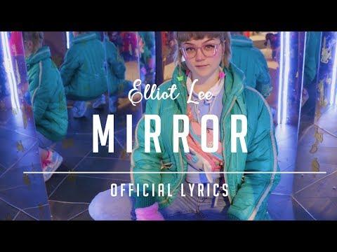 Elliot Lee: Mirror   and