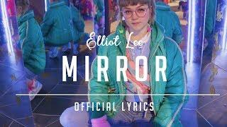 Elliot Lee: Mirror (Official Audio and Lyrics)