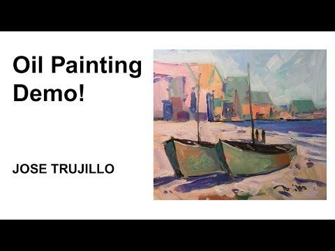 Oil Painting Demo, Shore, Boats, Sea - By Artist JOSE TRUJILLO