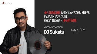 House Party Nights with DJ Suketu | #StayHome and House Party Nights #WithMe