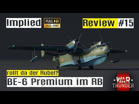 War Thunder Plane REVIEW #15 die russische BE-6 premium im RB GAMEPLAY HD