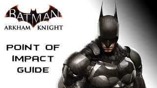 Batman Arkham knight – Point of Impact Achievement/Trophy Guide