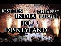 India to DISNEYLAND   Cheapest Budget   Full Info   Lets Travel