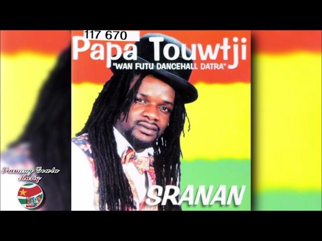 Papa Touwtjie - Sranan (Wan Futu Dancehall Datra) ''FULL ALBUM''