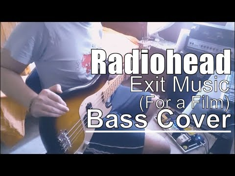 Radiohead - Exit Music (For a Film) (Bass Cover)
