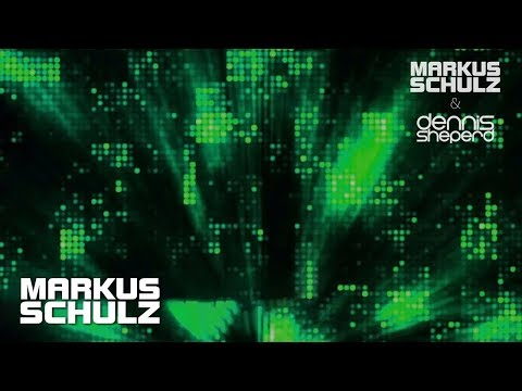 Markus Schulz & Dennis Sheperd -