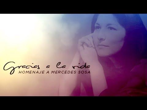 Gracias a la vida. Homenaje a Mercedes Sosa (3 de 4) - YouTube