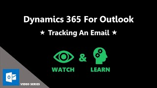 Tracking An Email - Dynamics 365 for Outlook