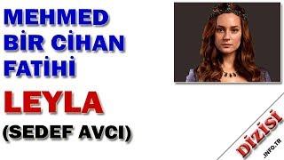Leyla Kimdir - Mehmed Bir Cihan Fatihi - Sedef Avcı - Kanal D