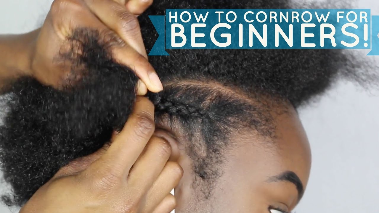 How To Braid Cornrow For Beginners Youtube