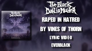 【Melodic Death Metal】 The Black Dahlia Murder - Raped in Hatred by Vines of Thorn (HD Lyric Video)