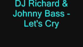 DJ Richard & Johnny Bass - Let