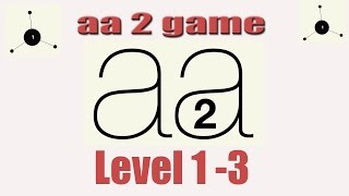 aa 2 Game: Level 1 to 3 - Gameplay [Android] HD