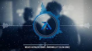 Marshmello ft Selena Gomez - Wolves (Alphalove Remix)