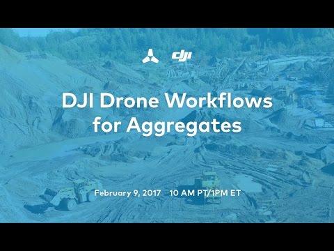 DJI Drone Workflows for Aggregates Webinar