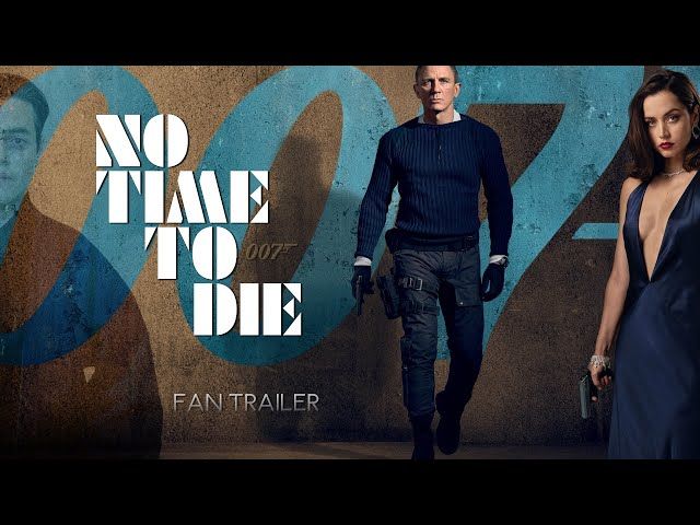 No Time To Die [FAN TRAILER] 💥🍸