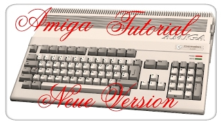 Amiga Tutorial ( WinUAE 3.4.0 ) Neue Version