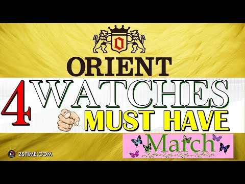 4 ORIENT Watches You Must HAVE | MARCH Choice By  @2stime   