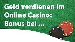 Geld verdienen im Online Casino: Bonus bei Anmeldung (Teil 2)