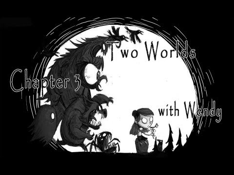 Don't Starve - Chapter 3. Two Worlds with Wendy (Complete)