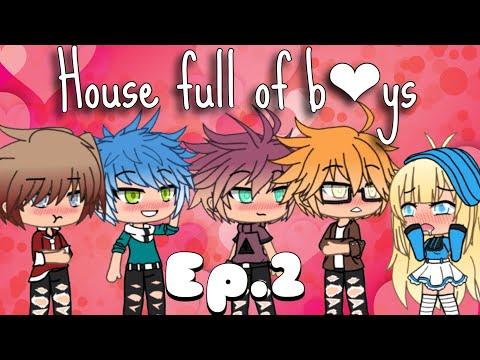 //House Full Of Boys// Original- Ep.2 {Gacha Life}