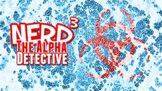 Nerd³ The Alpha Detective - Plague Inc: Evolved