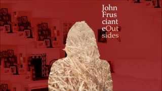 John Frusciante - Breathiac - Outsides EP (New Song 2013) - HD