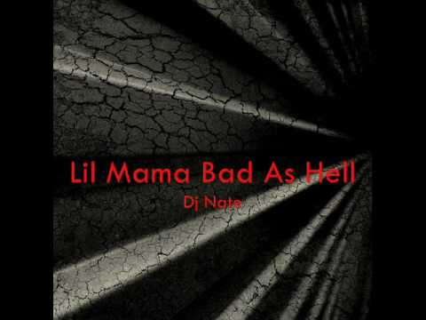 Dj nate lil mama bad as hell lyrics