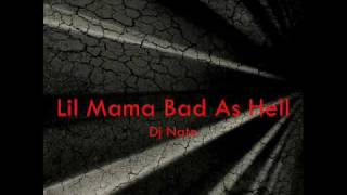 Dj Nate - Lil Mama Bad as Hell