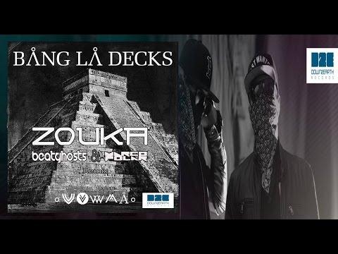 Bang La Decks - Zouka (BeatGhosts & Marco Polar remix)
