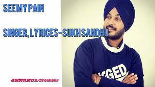 SUKH SANDHU || Mere Dukh || SEE my painn || Beat inspector || jass manak